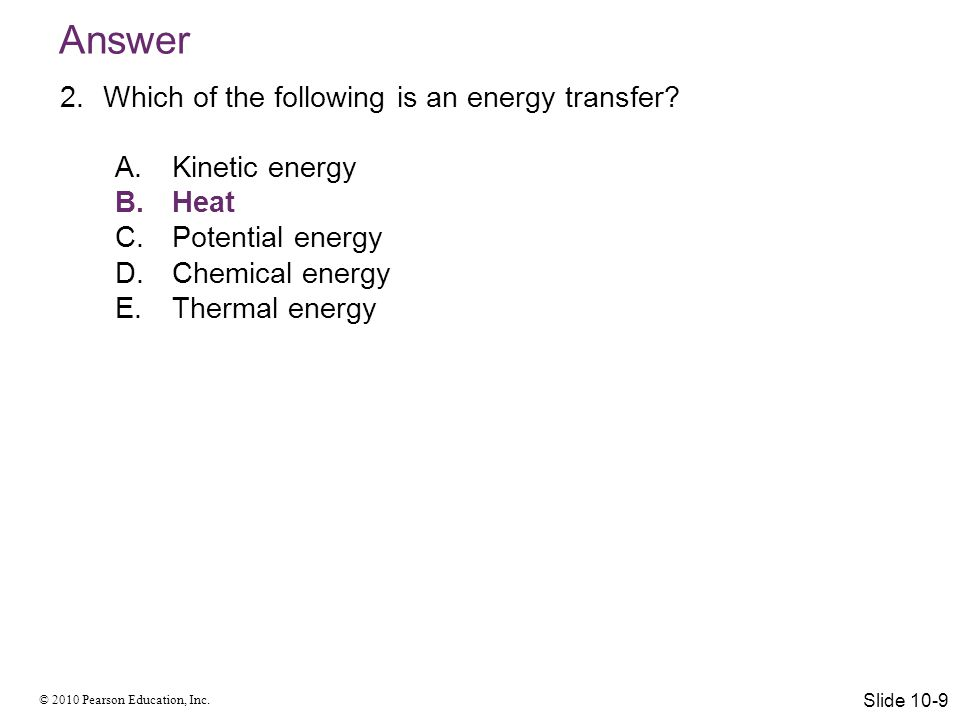 Answer Which of the following is an energy transfer Kinetic energy