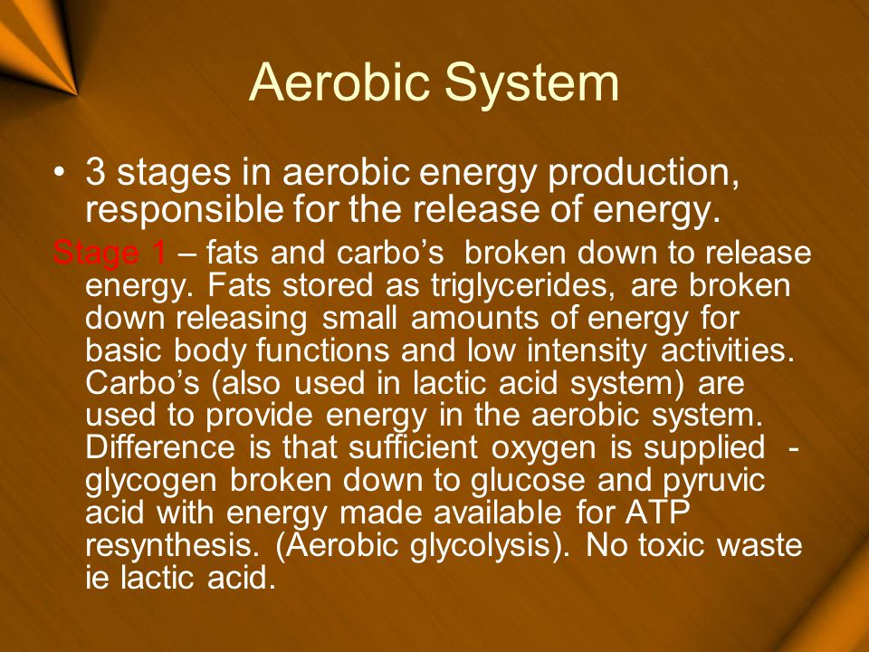 Aerobic System 3 stages in aerobic energy production, responsible for the release of energy.
