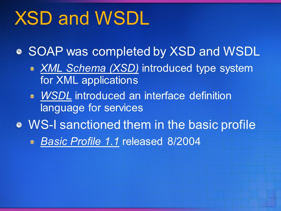 XSD and WSDL SOAP was completed by XSD and WSDL