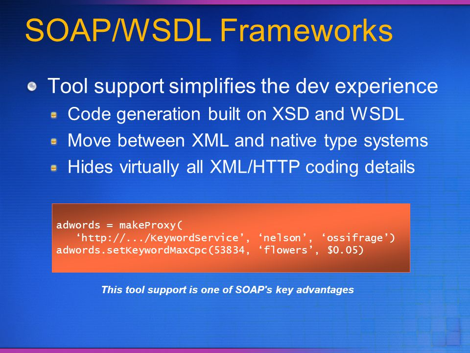 SOAP/WSDL Frameworks Tool support simplifies the dev experience