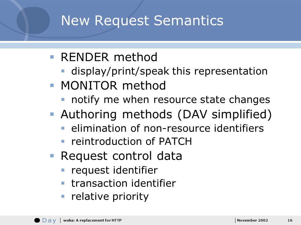 New Request Semantics RENDER method MONITOR method