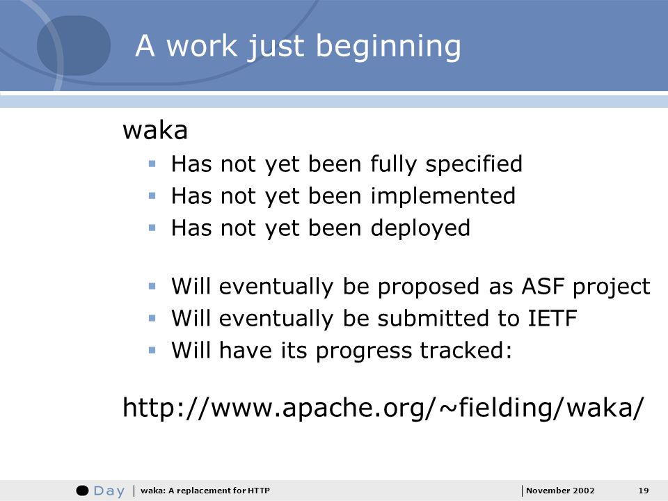 A work just beginning waka http://www.apache.org/~fielding/waka/