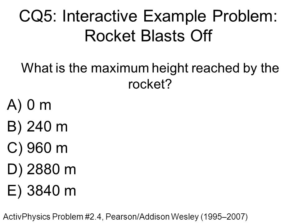 CQ5: Interactive Example Problem: Rocket Blasts Off
