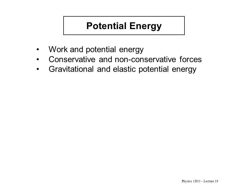Potential Energy Work and potential energy