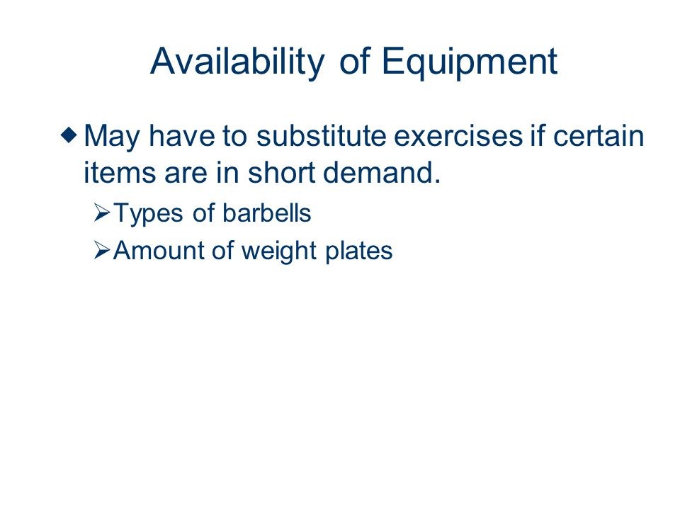 Availability of Equipment