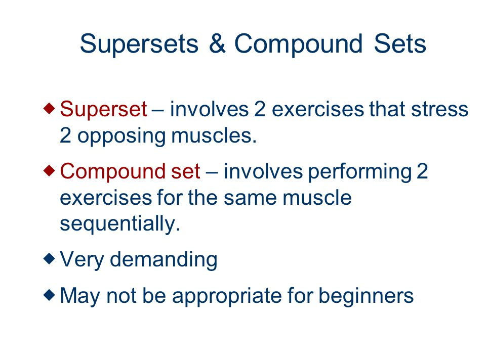 Supersets & Compound Sets