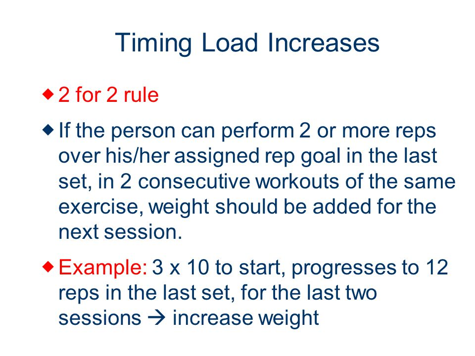 Timing Load Increases 2 for 2 rule