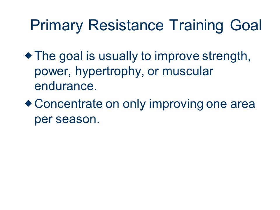 Primary Resistance Training Goal