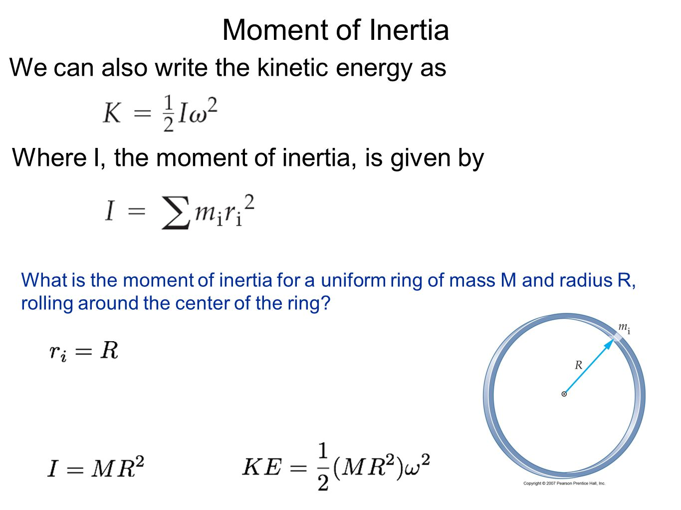 Moment of Inertia We can also write the kinetic energy as