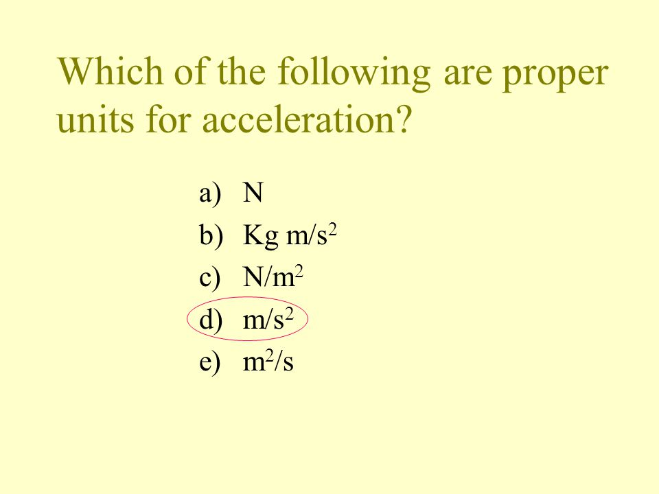 Which of the following are proper units for acceleration