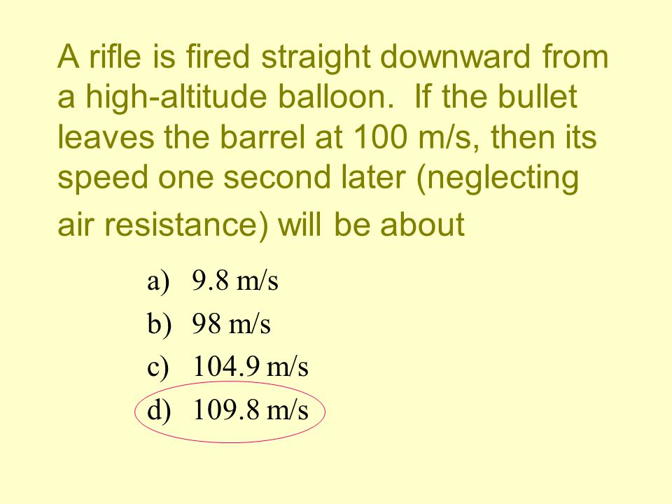 A rifle is fired straight downward from a high-altitude balloon