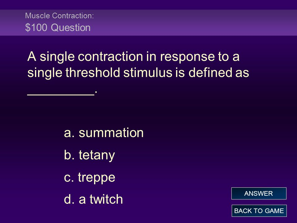 Muscle Contraction: $100 Question