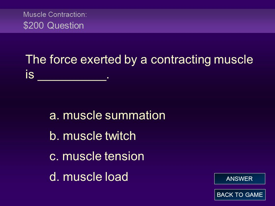 Muscle Contraction: $200 Question