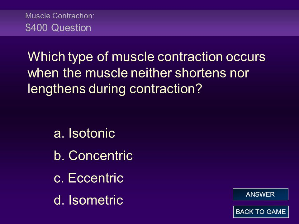 Muscle Contraction: $400 Question