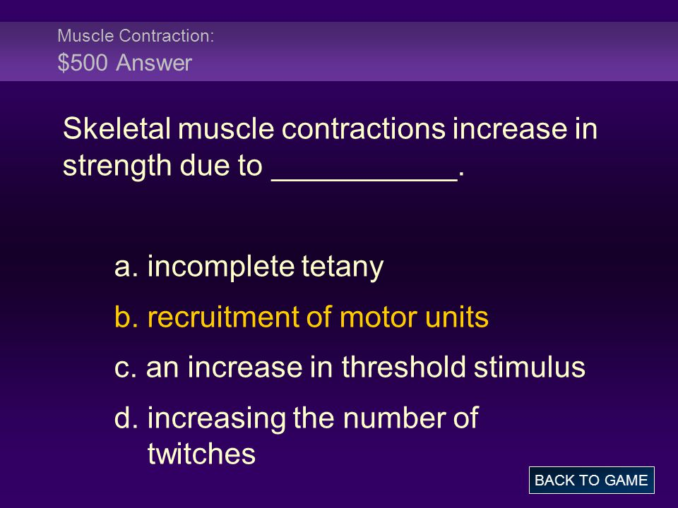 Muscle Contraction: $500 Answer