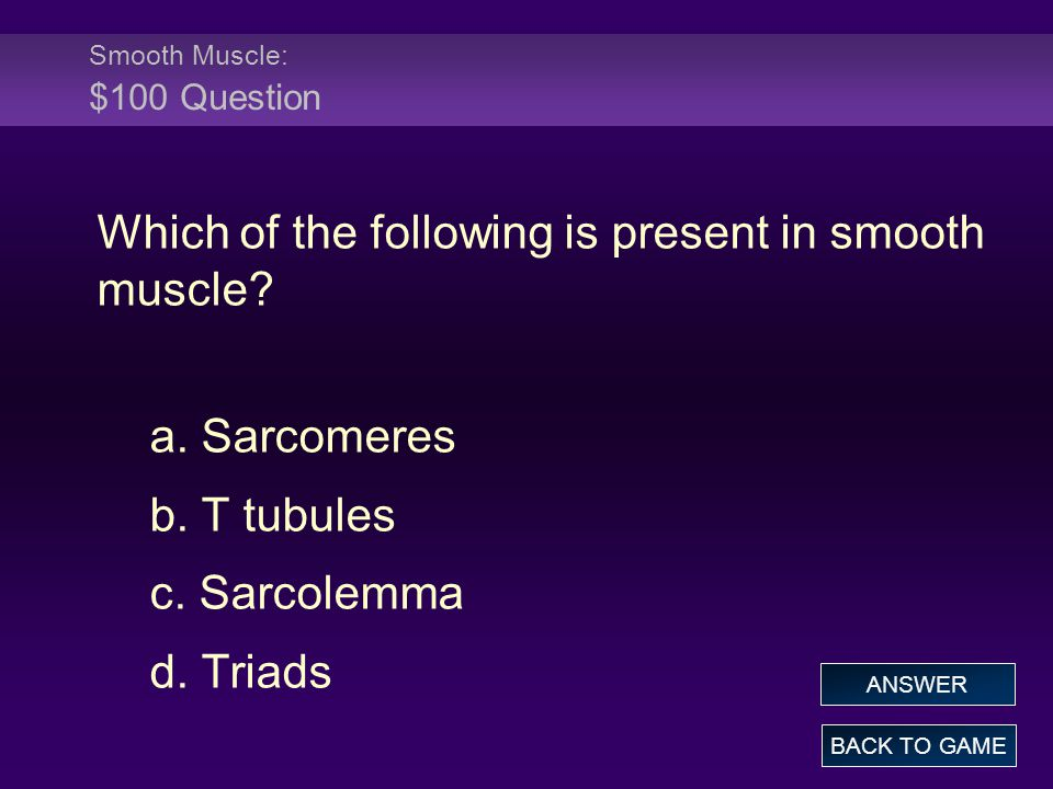 Smooth Muscle: $100 Question