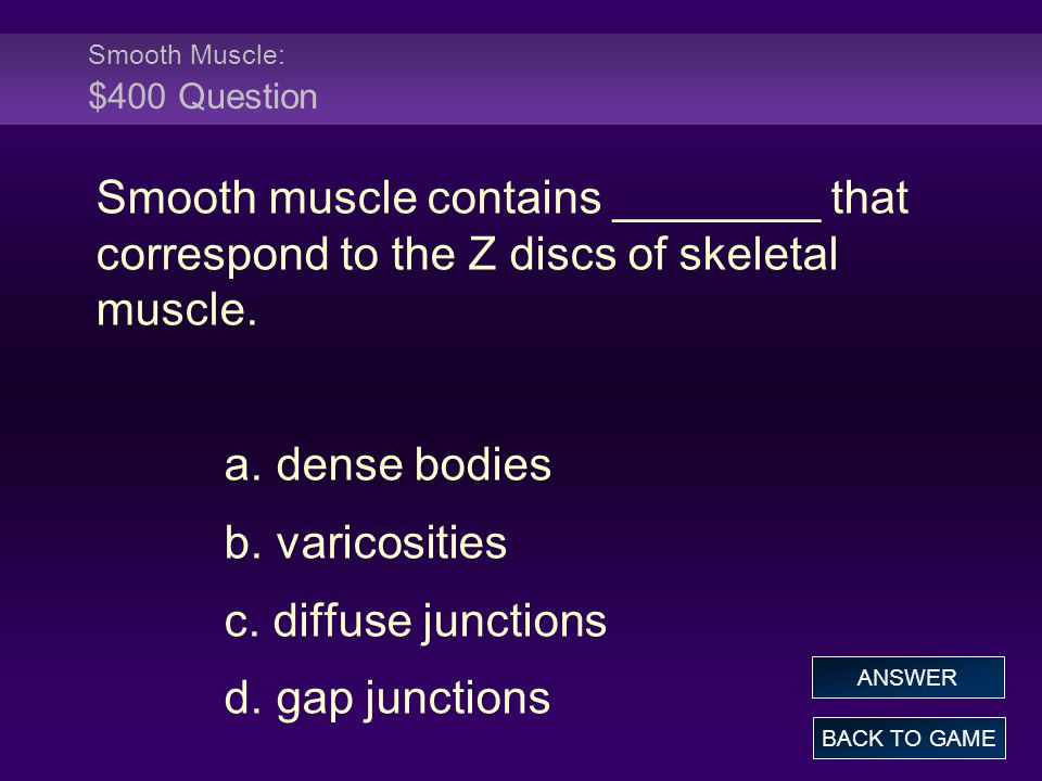 Smooth Muscle: $400 Question