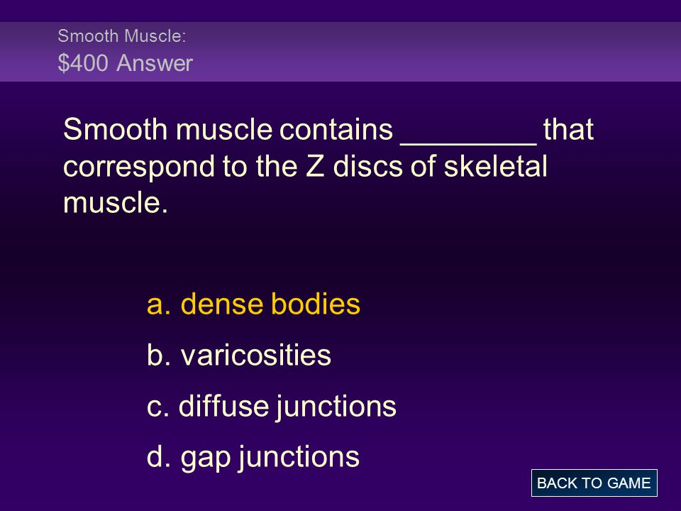 Smooth Muscle: $400 Answer