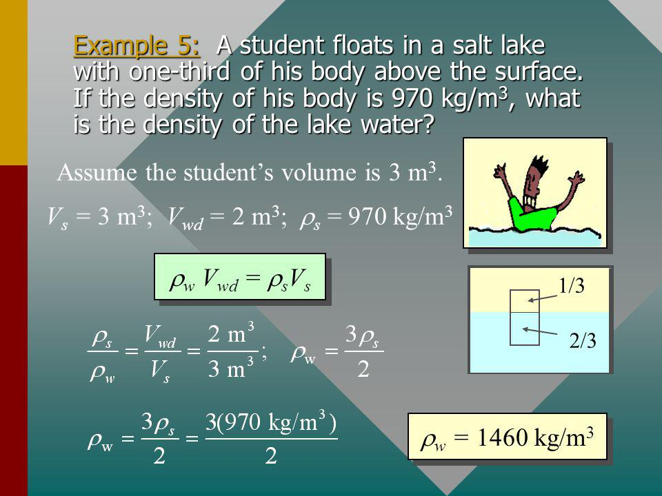 Assume the student's volume is 3 m3.