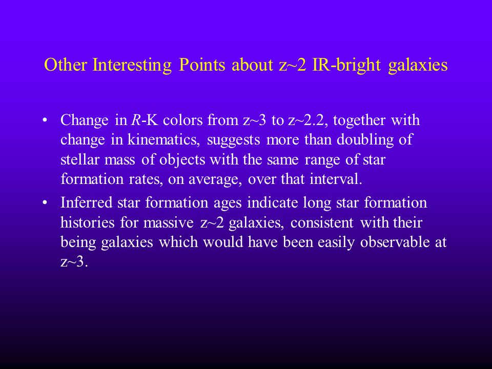Other Interesting Points about z~2 IR-bright galaxies