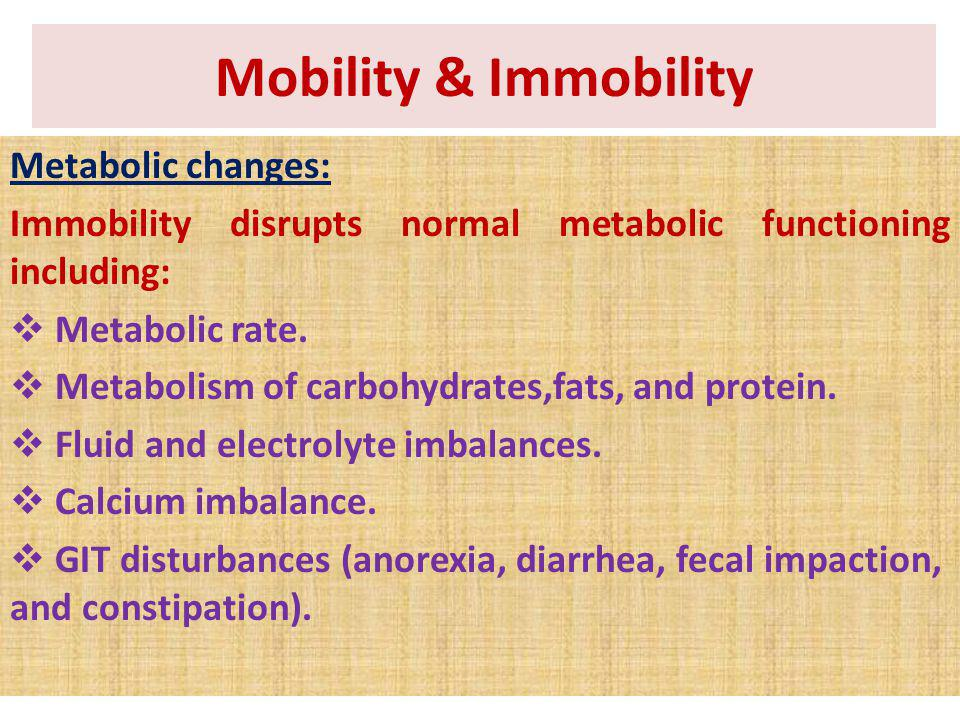 Mobility & Immobility Metabolic changes: