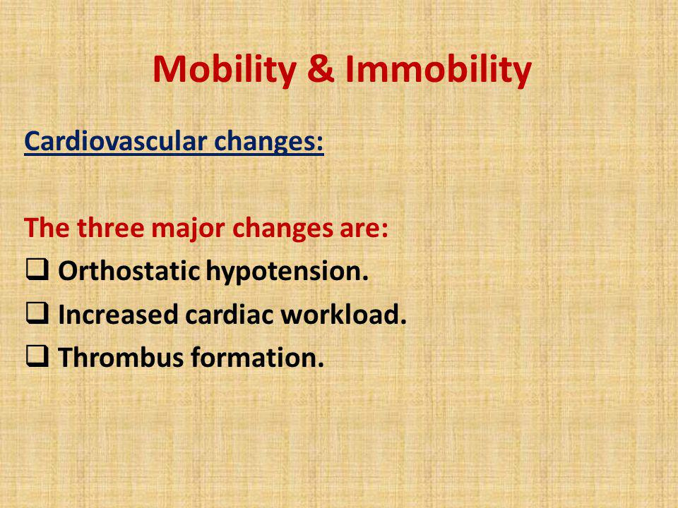 Mobility & Immobility Cardiovascular changes: