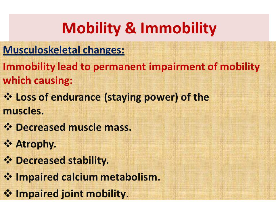 Mobility & Immobility Musculoskeletal changes: