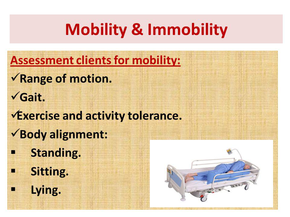 Mobility & Immobility Assessment clients for mobility: