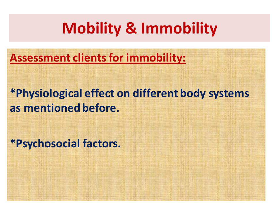 Mobility & Immobility Assessment clients for immobility: