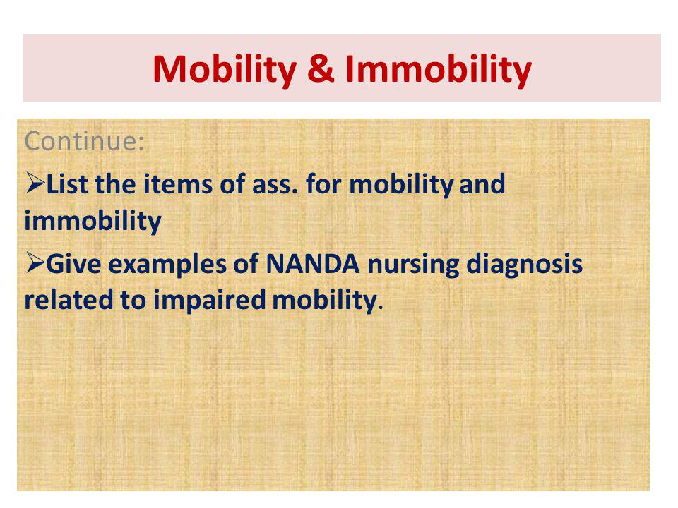 Mobility & Immobility Continue: