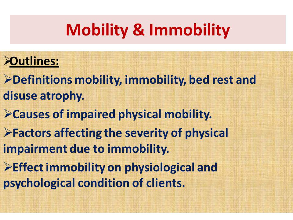 Mobility & Immobility Outlines: