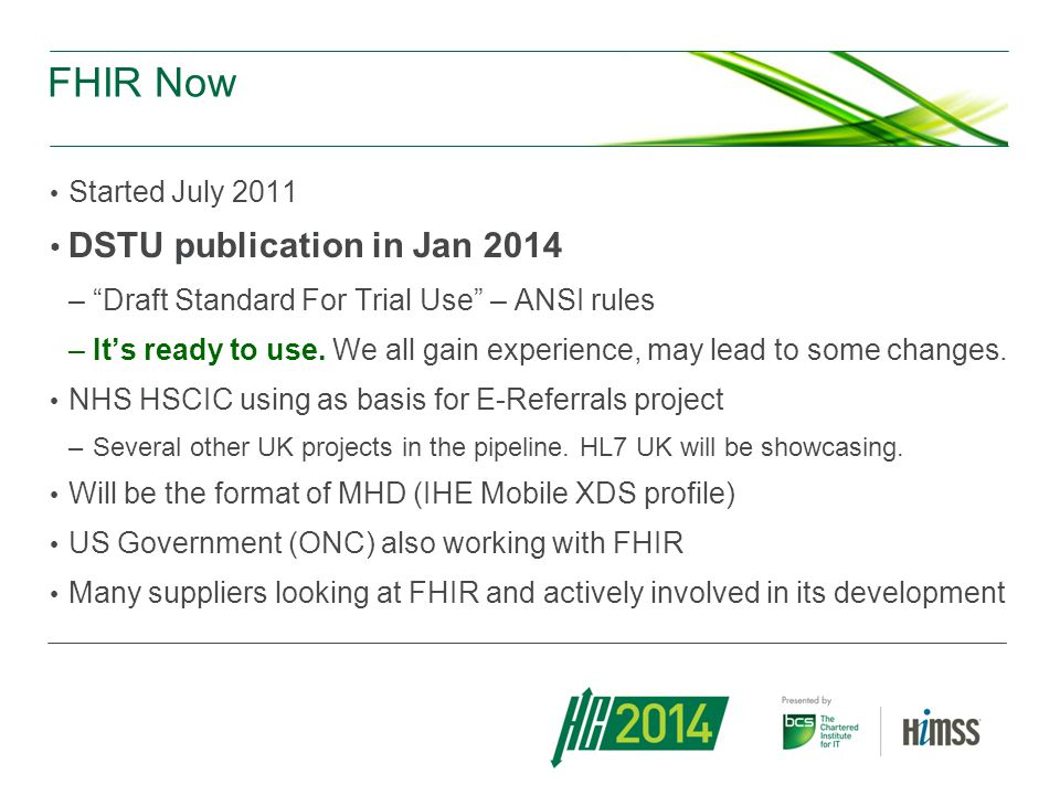 FHIR Now DSTU publication in Jan 2014 Started July 2011