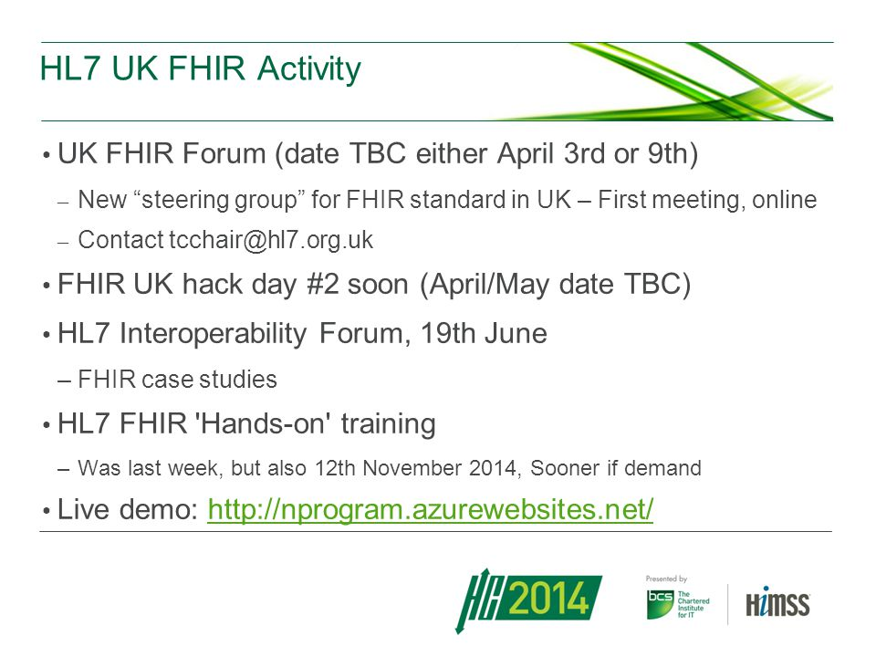 HL7 UK FHIR Activity UK FHIR Forum (date TBC either April 3rd or 9th)