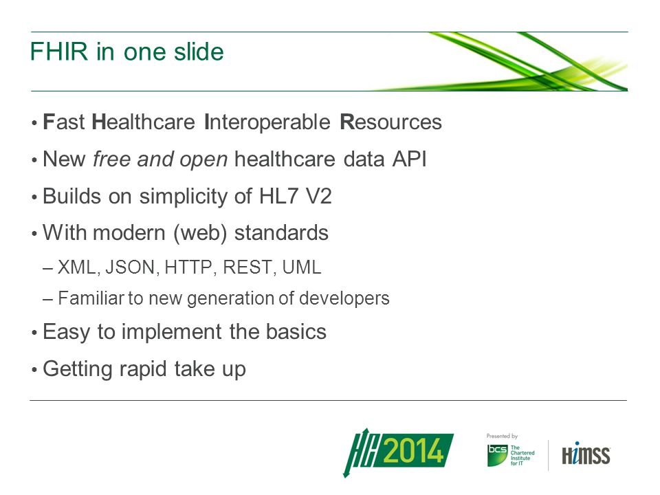 FHIR in one slide Fast Healthcare Interoperable Resources