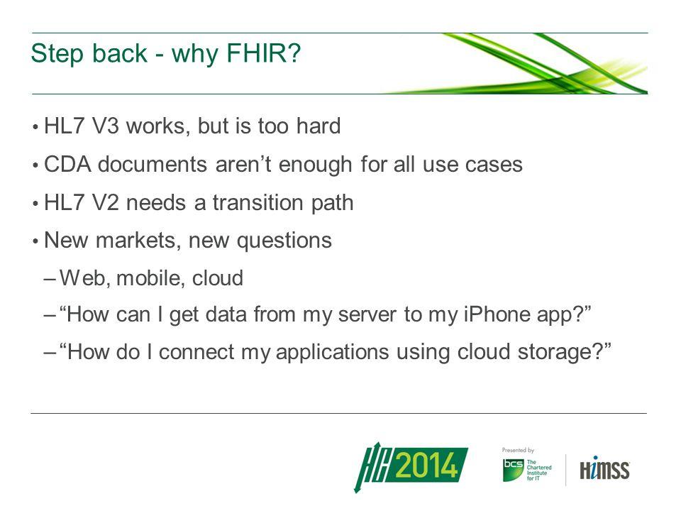 Step back - why FHIR HL7 V3 works, but is too hard