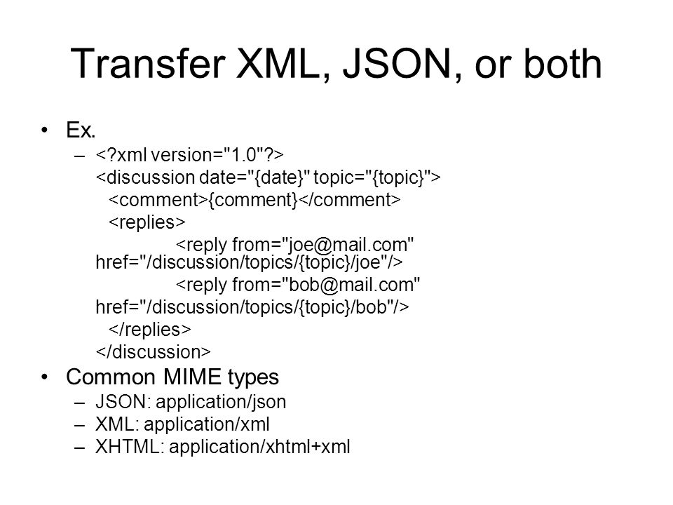Transfer XML, JSON, or both