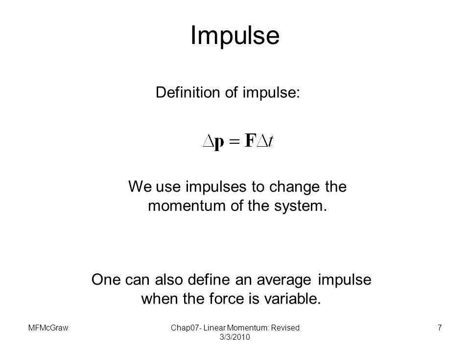 Impulse Definition of impulse: