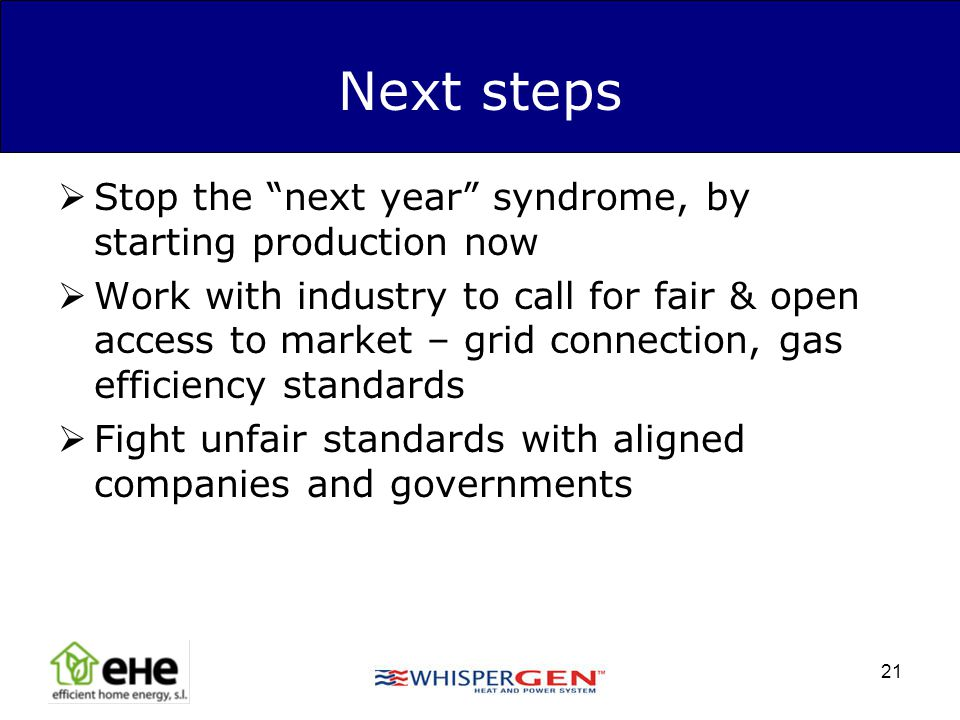 Next steps Stop the next year syndrome, by starting production now