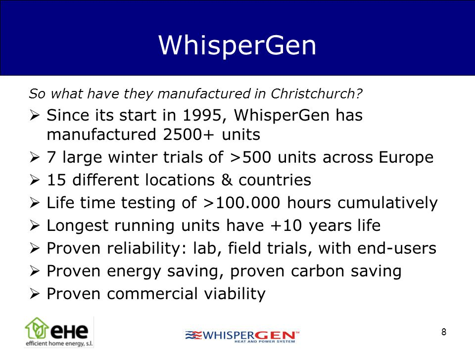 WhisperGen So what have they manufactured in Christchurch Since its start in 1995, WhisperGen has manufactured 2500+ units.