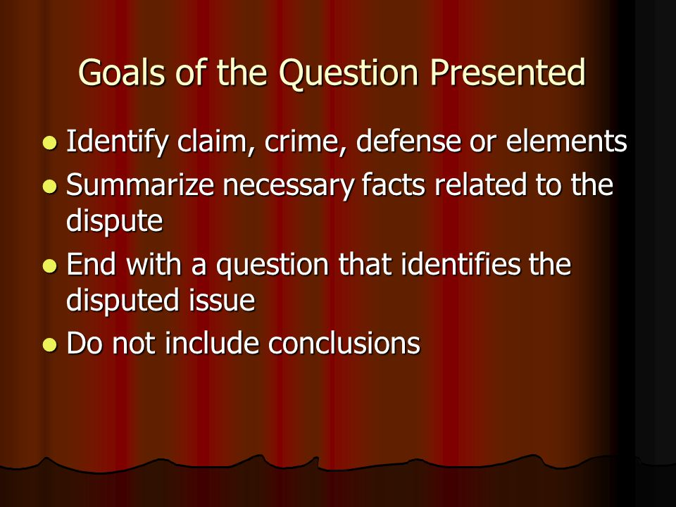 Goals of the Question Presented