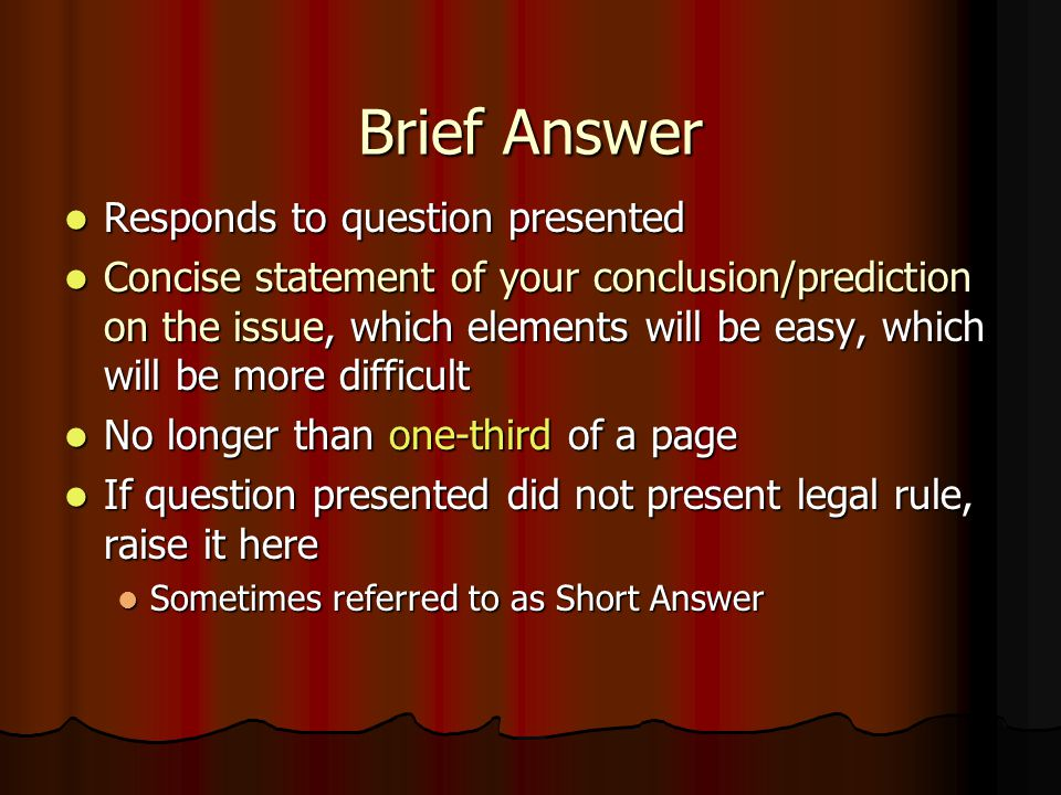 Brief Answer Responds to question presented