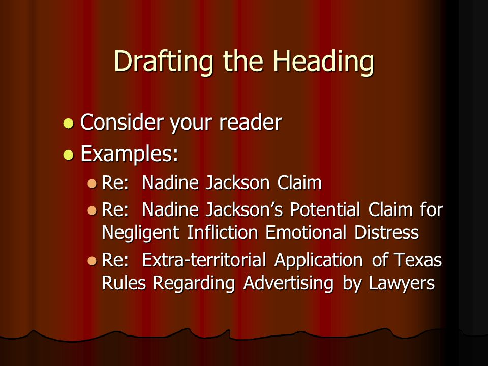 Drafting the Heading Consider your reader Examples: