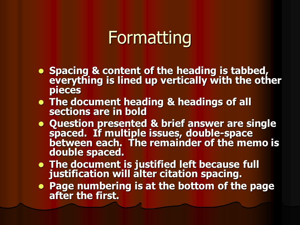 Formatting Spacing & content of the heading is tabbed, everything is lined up vertically with the other pieces.