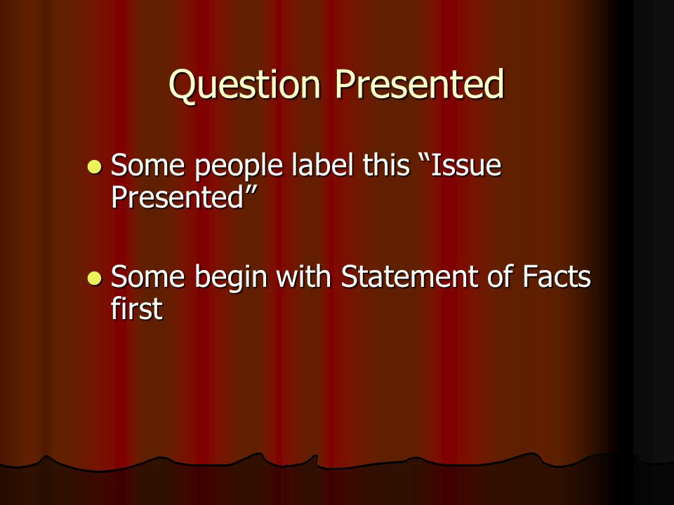 Question Presented Some people label this Issue Presented