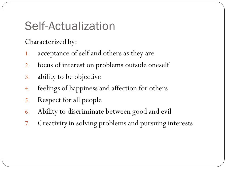 Self-Actualization Characterized by:
