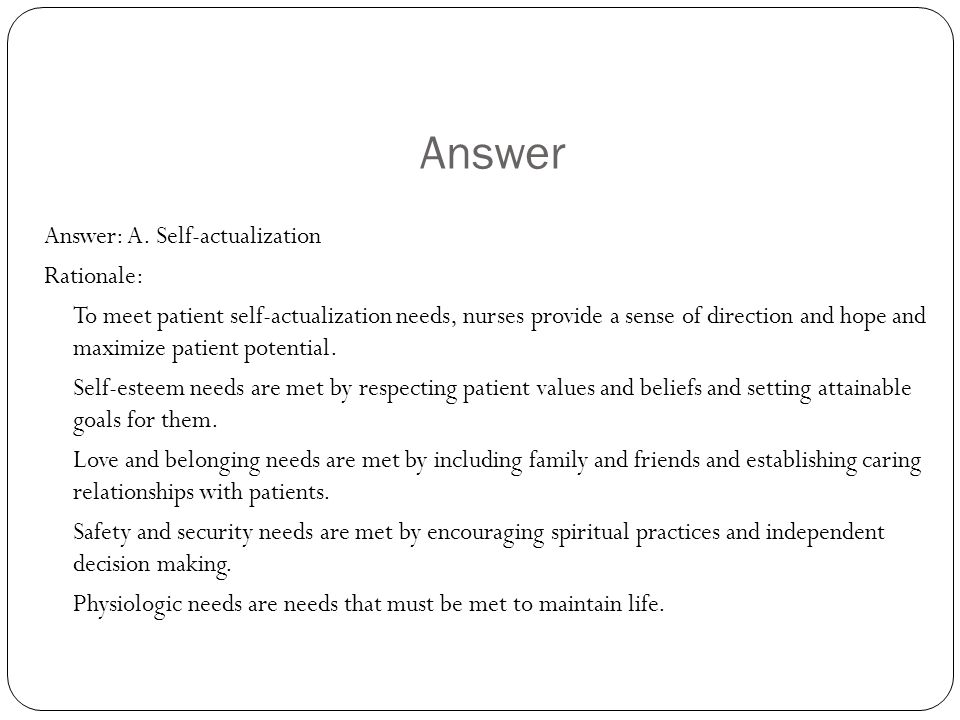 Answer Answer: A. Self-actualization Rationale: