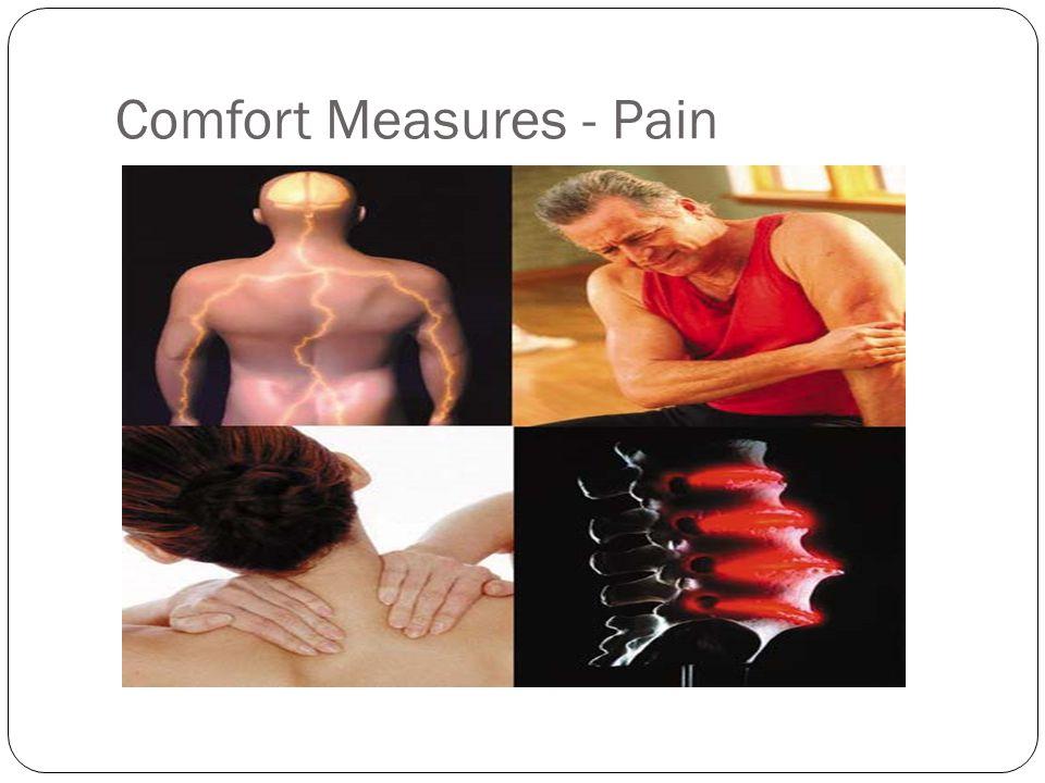 Comfort Measures - Pain