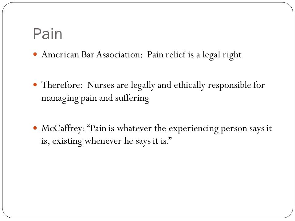 Pain American Bar Association: Pain relief is a legal right