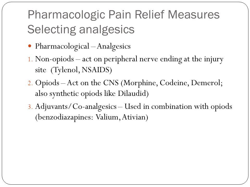 Pharmacologic Pain Relief Measures Selecting analgesics