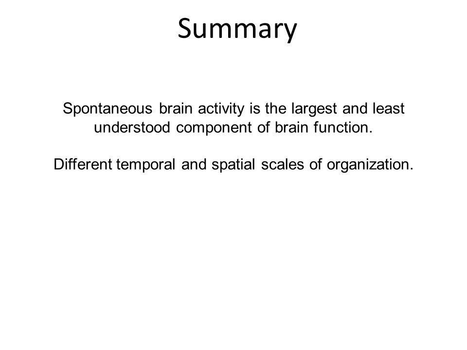 Different temporal and spatial scales of organization.